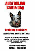 Cover for 'Australian Cattle Dog, Training and Care'