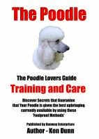 Cover for 'The Poodle Lovers Guide - Training and Care'